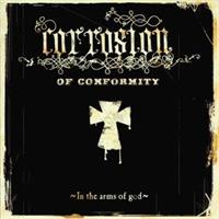 Corrosion Of Conformity– In The Arms Of God