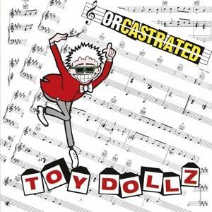 Toy Dolls(Z)-Orcastrated