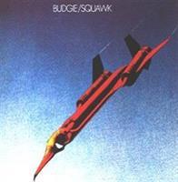 Budgie – Squawk