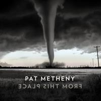 Pat Metheny-From This Place