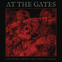 AT THE GATES-To Drink From the Night Itself