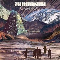 Fu Manchu– Gigantoid(LTD)