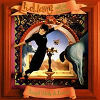 K.D. Lang & the Reclines-Angel with A Lariat(R