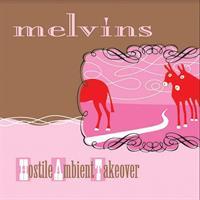 Melvins-Hostile Ambient Takeover(LTD)