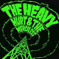 Heavy,The ‎– Hurt & The Merciless