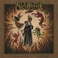 Apocalypse Orchestra – The End Is Nigh