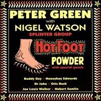 PETER GREEN & NIGEL WATSON-Hot Foot Powder(LTD)