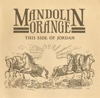MANDOLIN ORANGE-This Side of Jordan