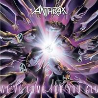 ANTHRAX-We've Come For You All