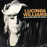 LUCINDA WILLIAMS-Good Souls Better Angels(LTD)