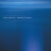 Johann Johannsson-Englabörn &  Variation