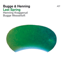 Bugge Wesseltoft & Henning Kraggerud-Last Spring