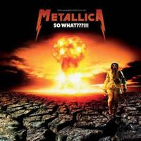 Metallica ‎– So What???!!! (LTD)