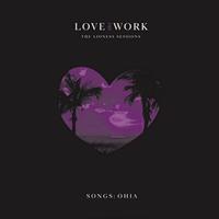 Songs: Ohia -Love & Work: The Lioness (LTD)