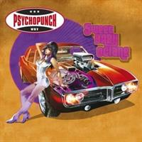 Psychopunch – Sweet Baby Octane(LTD)
