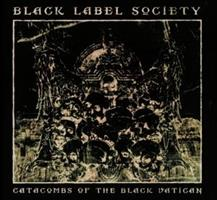 BLACK LABEL SOCIETY-Catacombs of the Black Vatican