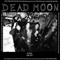 DEAD MOON-Trash & Burn