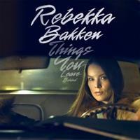 Rebekka Bakken-Things You Leave Behind
