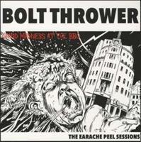 Bolt Thrower-The Earache Peel Sessions 1988-1990