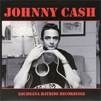 Johnny Cash-Louisiana hayride recordings
