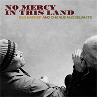 Ben Harper And Charlie Musselwhite-No Mercy In Thi