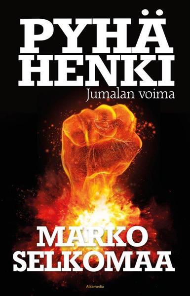 PYHÄ HENKI - JUMALAN VOIMA - MARKO SELKOMAA