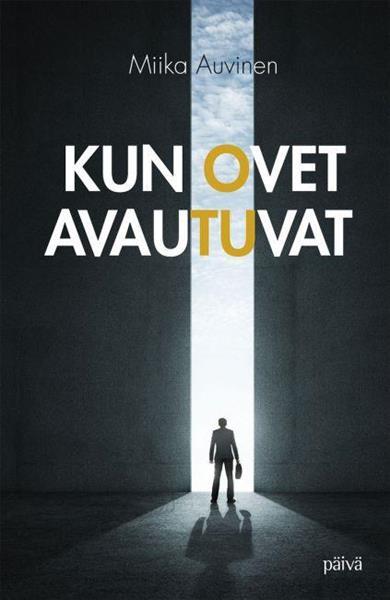 KUN OVET AVAUTUVAT - MIIKA AUVINEN