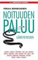 NOITUUDEN PALUU LÄÄKETIETEESEEN - PEKKA REINIKAINEN