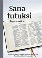 SANA TUTUKSI - HAKUSANAKIRJA - TOIMITTANUT JARI IIVANAINEN