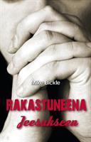 RAKASTUNEENA JEESUKSEEN - MIKE BICKLE