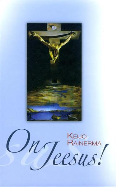 ON JEESUS - KEIJO RAINERMA