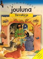 ENSIMMÄISENÄ JOULUNA  TARRAKIRJA - SALLY ANN WRIGHT & MOIRA MACLEAN