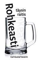 ROHKEASTI TÄYSIN RAITIS - CARL-GUSTAF SEVERIN