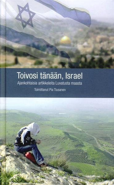 TOIVOSI TÄNÄÄN, ISRAEL - PIA TIUSANEN