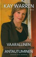 VAARALLINEN ANTAUTUMINEN - KAY WARREN