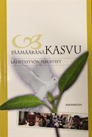 PÄÄMÄÄRÄNÄ KASVU LÄHETYSTYÖN PERUSTEET - ARTO HÄMÄLÄINEN