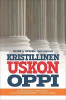KRISTILLINEN USKONOPPI - WAYNE A. GRUDEM & ELLIOT GRUDEM