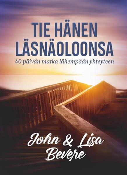 TIE HÄNEN LÄSNÄOLOONSA - JOHN BEVERE, LISA BEVERE