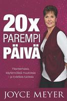 20X PAREMPI PÄIVÄ- JOYCE MEYER
