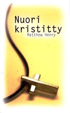 NUORI KRISTITTY - MATTHEW HENRY