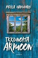 IKKUNOITA ARMOON - PEKKA HAVUPALO