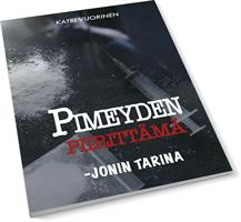 PIMEYDEN PIIRITTÄMÄ - JONIN TARINA - KATRI VUORINEN