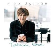 NINA ÅSTRÖM - TAKAISIN KOTIIN CD