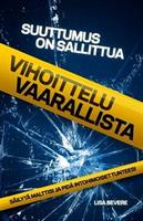SUUTTUMUS ON SALLITTUA - VIHOITTELU VAARALLISTA - LISA BEVERE