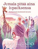 JUMALA PITÄÄ AINA LUPAUKSENSA - MAX LUCADO
