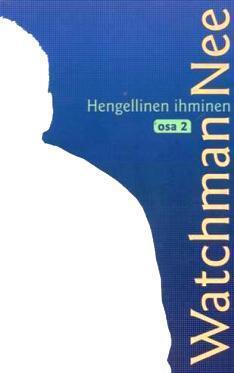 HENGELLINEN IHMINEN OSA 2 - WATCHMAN NEE