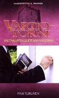 VARTIOTORNI - VALTAKUNTA UUDESSA VALOSSA - PASI TURUNEN