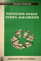 TOTUUDEN SANAN OIKEA JAKAMINEN - EMMAUS KIRJEKURSSI