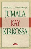 JUMALA KÄY KIRKOSSA - RAYMOND C. ORTLUND JR.