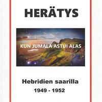 HERÄTYS HEBRIDIEN SAARILLA 1949-1952 - MAURI VILPONEN